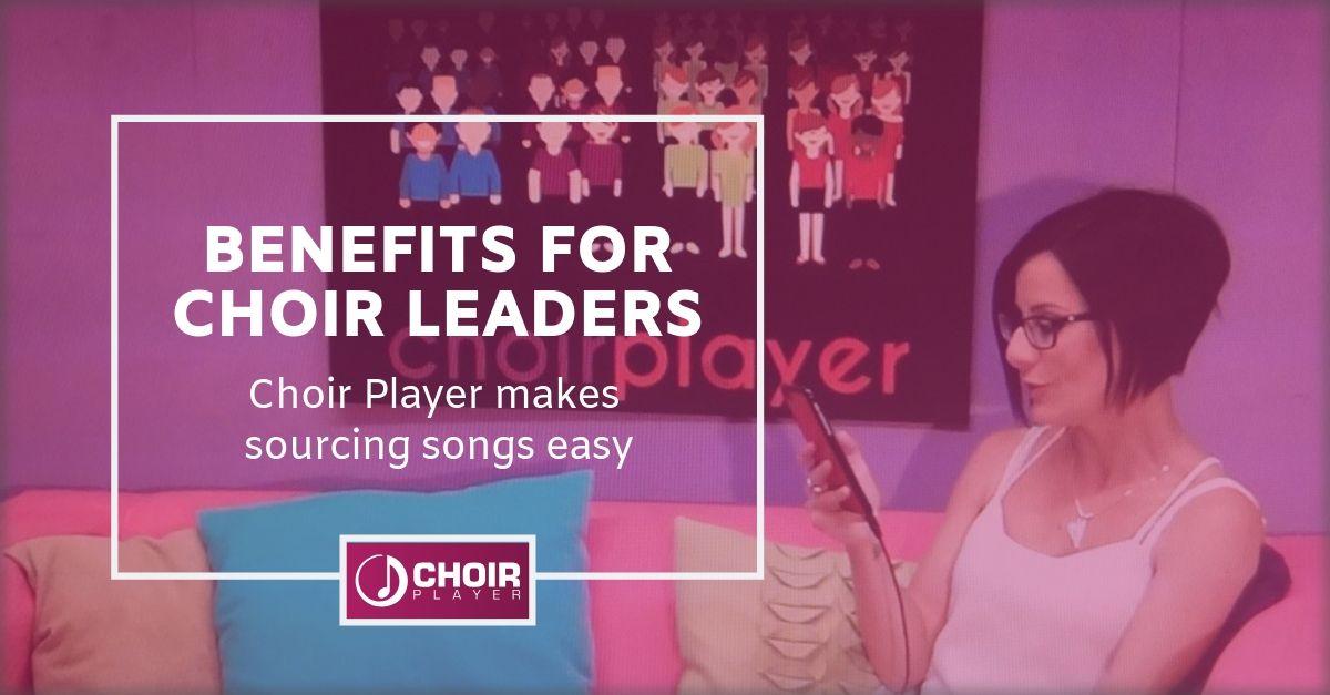 Benefits for Choirleaders | Choir Player